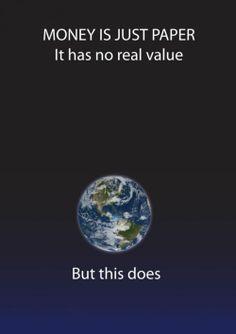Money is just paper. It has no real value, but this does. / L'argent est juste du papier. Il n'a pas de valeur réelle, mais ceci en a.