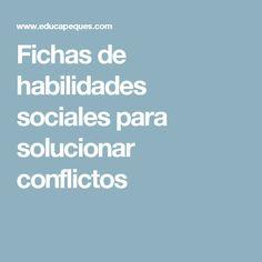 Fichas de habilidades sociales para solucionar conflictos Boarding Pass, Socialism, Conflict Resolution, Social Skills, Make Friends, Note Cards, Tips