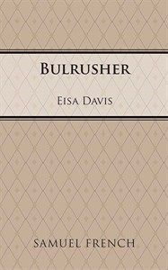 Bulrusher - Full Length Play, Drama