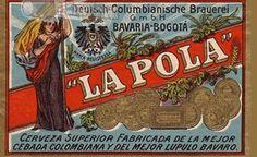Cerveza la pola una de las primeras cervezas fabricadas en Colombia.