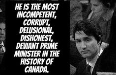And you ought to see the really LOUSY PMs they've had! All he has to do is move to do the US, become a citizen and run for Congress from California. His antics will be pretty tame there. Political Corruption, Political Memes, Political Views, Margaret Trudeau, Trudeau Canada, The Twits, Scum Of The Earth, Justin Trudeau, Pray For Us