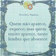 Wise Quotes, Words Quotes, Great Quotes, Inspirational Quotes, Wise Sayings, Portuguese Phrases, Portuguese Quotes, Proverbs Quotes, More Than Words