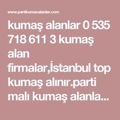 kumaş alanlar 0 535 718 611 3 kumaş alan firmalar,İstanbul top kumaş alınır.parti malı kumaş alanlar.tekleme kumaş alanalr.astar alanalr.Bayrampaşa top kumaş alınır.Osmanbey kumaş alanalr.Şişli kumaş alınır.çağlayan kumaş alanalr.Küçükköy kumaş alınır.gömelklik top kumaş alanalr.Pantolonluk top kumaş alanalr.Kağıthane kumaş alınır.osmanbey kumaş alanalr.eenler top kumaş alınır.poliviskon kumaş alınır.küçükçekmece kumaş alanalr.Rami kumaş alanalr,gaziosmanpaşa top kumaş alaanlr.Dokuma…