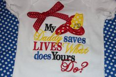 Fireman daddy saves lives tshirt or onesie by stephstowell on Etsy, $21.00
