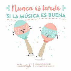 Nunca es tarde si la musica es buena