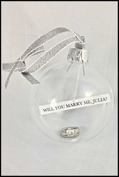 Proposal Bauble. Love this idea. Seen quite a few designs so think ideal situation would be other half hanging up these baubles on Christmas Eve after I've gone to bed.