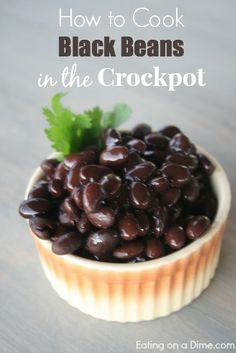 """How to Cook Black Beans in the Crockpot (and how to easily Freeze them to make your own """"canned"""" beans)"""