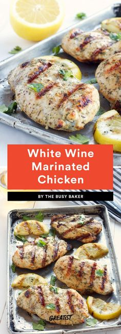 White Wine Marinated Chicken  Swap your usual marinade for this white wine, oil and vinegar, and lemon juice mix. It's got Italian herbs like parsley, rosemary, and oregano too, and tastes best when you give the chicken a few hours to sit, so try and plan ahead for this one.