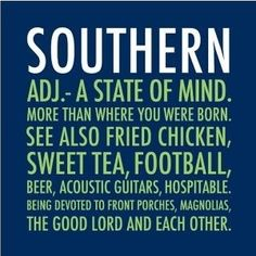 It's a bit of an romanticization, but I love the south anyway. I miss the fried chicken, football, and front porches.