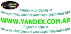 Яндекс с Игры в http://www.yandex.com.ar/yandex.gamesyandex.htm //////////  Yandex with Games in http://www.yandex.com.ar/yandex.yandexgames.htm /////////  Yandex con Juegos en http://www.yandex.com.ar/yandexjuegos.htm /////////  http://www.yandex.com.ar
