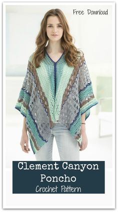 The clement canyon poncho crochet pattern is made with 24/7 Cotton yarn. Free PDF download. #ad #affiliate #crochet #pattern