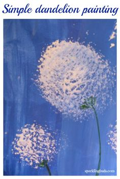 Simple dandelions painting. Painted using acrylic paint and washable tempera paint.