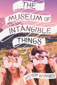 The Museum of Intangible Things & The Probability of Miracles by Wendy Wunder (Excerpt) http://issuu.com/penguinteen/docs/wendy_wunder_sampler/1