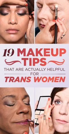 19 Insanely Useful Makeup Tips For Trans Women
