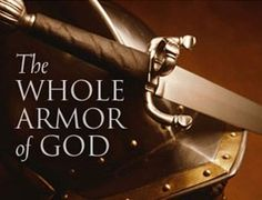 Therefore put on the full armor of God, so that when the day of evil comes, you may be able to stand your ground...