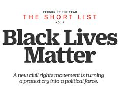 TIME Person of the Year 2015 Runner-Up:Black Lives Matter