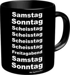 Rahmenlos® Kaffeebecher - Samstag Sonntag Scheisstag... - Fun Tasse Arbeit Büro - http://www.1pic4u.com/blog/2014/10/04/rahmenlos-kaffeebecher-samstag-sonntag-scheisstag-fun-tasse-arbeit-buero-2/