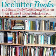How to get rid of book clutter, including 5 questions to ask when you declutter books {part of the #Declutter365 missions on #HomeStorageSolutions101}