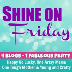 One Tough Mother SHine on Friday Link Party
