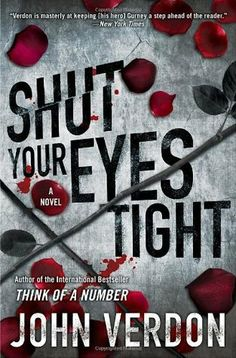 Shut Your Eyes Tight-With Shut Your Eyes Tight, John Verdon delivers on the promise of his internationally bestselling debut, Think of a Number