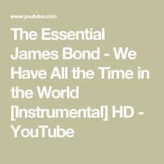 The Essential James Bond - We Have All the Time in the World [Instrumental] HD - YouTube