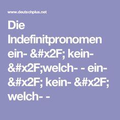 Die Indefinitpronomen ein- / kein- /welch- - ein- / kein- / welch- -