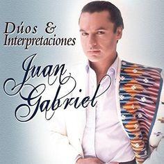 Various - Juan Gabriel - Dúos & Interpretaciones