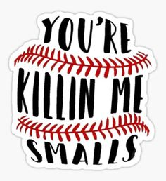 You& Killin Me Smalls Baseball Vinyl Decal Sticker Yeti Car Tablet Vinyl Crafts, Vinyl Projects, Baseball Crafts, Baseball Mom, Baseball Shirts, Baseball Socks, Baseball Teams, Baseball Quotes, Baseball Birthday