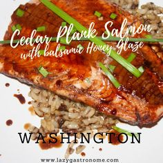 Washington state is known for it's abundance of shellfish and seafood.We used to camp along the Puget sound. Every time we'd go I got my oyster. Honey Balsamic Glaze, Honey Glaze, Cedar Plank Salmon, Honey Salmon, Oyster Recipes, State Foods, Gluten Free Rice, Salmon Fillets, World Recipes