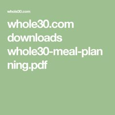 Whole30 com downloads whole30 meal planning pdf