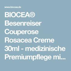 BIOCEA® Besenreiser Couperose Rosacea Creme 30ml - medizinische Premiumpflege mit hochdosierten Wirkstoffen | BIOCEA® - nachhaltige Medikosmetik