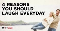 4 Reasons You Should Laugh Every Day