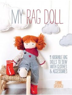 My Rag Doll Sew super cute rag dolls and their gorgeous clothes to make the perfect present for little girls.