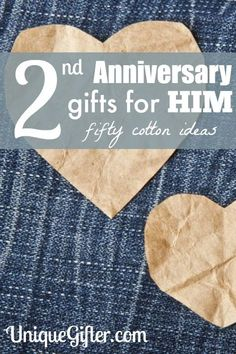 Second Anniversary Gifts for Him - 50 Cotton Ideas for all budgets and fellows. There is definitely something in this list that I can use.