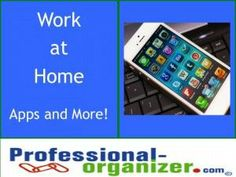 Work at Home Apps for productivity Found on professional-organizer.com
