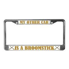 Funny My Other Car Is A Broomstick license plate frame.
