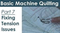 Troubleshooting Tension Problems for Machine Quilting and Free Motion Qu...