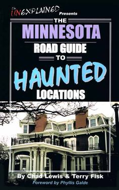 The Minnesota Road Guide to Haunted Locations. Available at Barnes&Noble