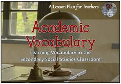 Teaching academic vocabulary in the Social Studies classroom is so important.  Here are tips for integrating it into your lessons.