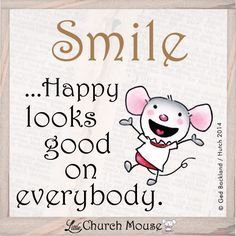 Smile... Happy looks good on everybody
