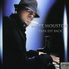 Matt Houston - Papa Est Back