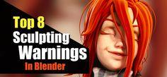 Top 8 Sculpting Warnings In Blender