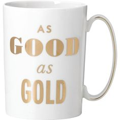 kate spade new york Simply Spark Mug Good As Gold - White ($20) ❤ liked on Polyvore featuring home, kitchen & dining, drinkware, gold mug, kate spade and quote mugs