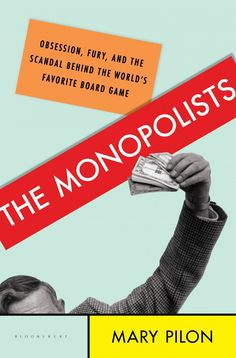 "HANDOUT IMAGE: ""The Monopolists: Obsession, Fury, and the Scandal Behind the World's Favorite Board Game"" by Mary Pilon (credit: Bloomsbury USA) ***ONE TIME USE ONLY. NOT FOR RESALE"