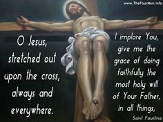 Jesus give me the grace of doing the will of your Holy Father Always!  http://www.TheFourmen.info