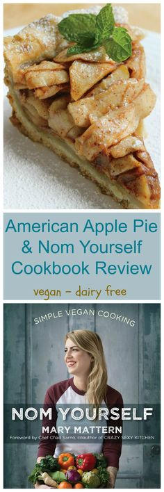 American Apple Pie from the cookbook Nom Yourself by Mary Mattern