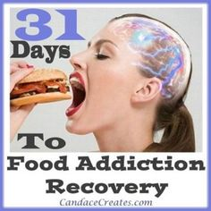 31 Days to Food Addiction Recovery: Come join me in finding a healthy lifestyle! Let's support each other!!