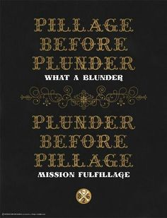 Sound Advice for Pirates: Pillage Before Plunder, What a Blunder. Plunder Before Pillage, Mission Fulfillage Poster Renaissance Pirate, Medieval, Typography Letters, Chalkboard Lettering, Typography Design, Pirate Life, Creative Studio, Valencia, Decir No