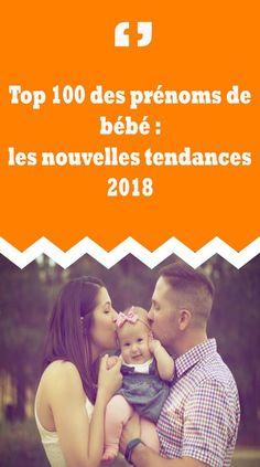 DÉCOUVREZ!! les tops des prénoms bébé tendance en 2018