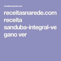 receitasnarede.com receita sanduba-integral-vegano ver